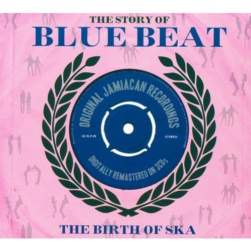 The Story Of Blue Beat: The Birth Of Ska [CD]