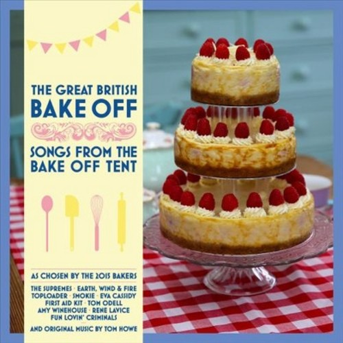 The Great British Bake-Off: Songs from the Bake-Off Tent [CD]