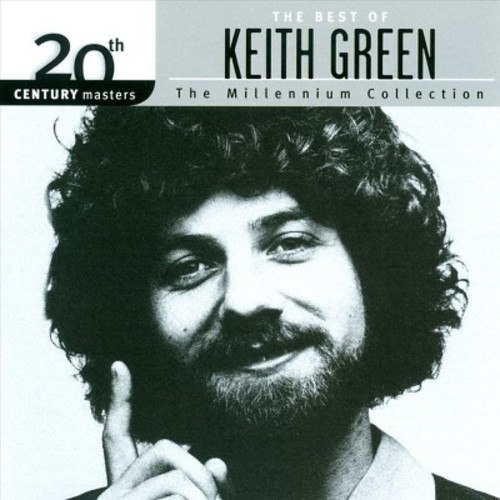 20th Century Masters: The Millennium Collection - The Best Of Keith Green [CD]