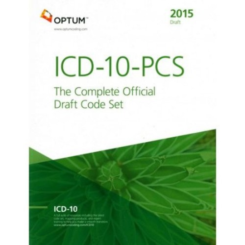 ICD-10-PCS: The Complete Official Draft Code Set