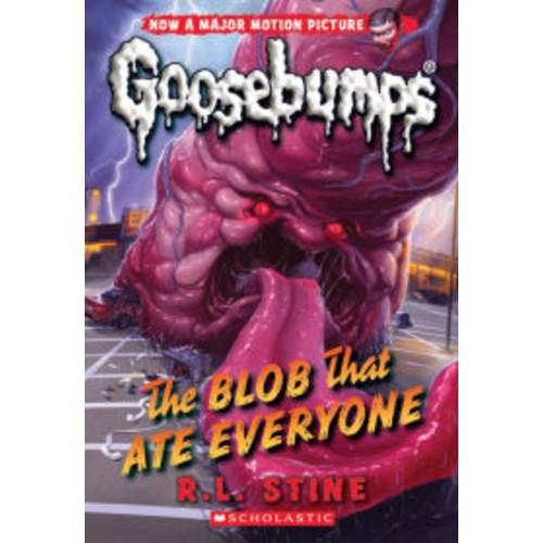 The Blob That Ate Everyone (Classic Goosebumps Series #28)