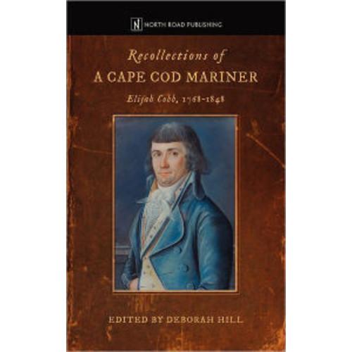 Recollections of a Cape Cod Mariner: Elijah Cobb, 1768-1848