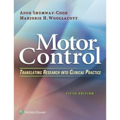 Motor Control : Translating Research Into Clinical Practice