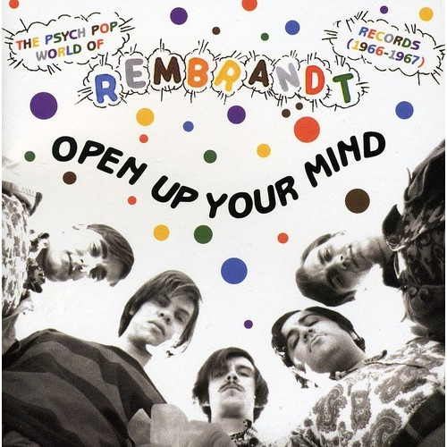 Open Up Your Mind: The Psych Pop World of Rembrandt Records (1966-1967) [CD]