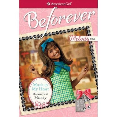 American Girl Beforever Music In My Heart: My Journey with Melody Book