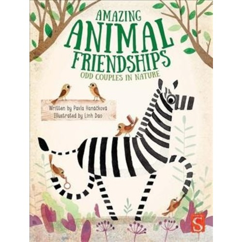 Amazing Animal Friendships : Odd Couples in Nature (School And Library) (Pavla Hanackova)