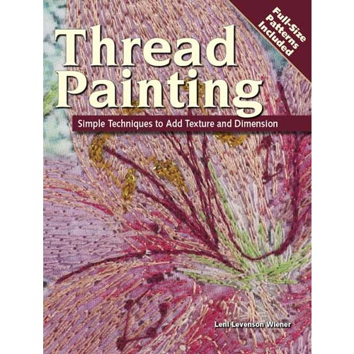 Thread Painting: Simple Techniques to Add Texture & Dimension (Paperback)