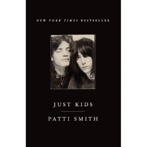 Just Kids (Reprint) (Paperback) by Patti Smith