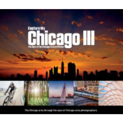 Capture My Chicago Vol. III