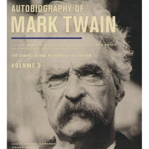 Autobiography of Mark Twain : The Complete and Authoritative Edition (Vol 3) (Unabridged) (CD/Spoken