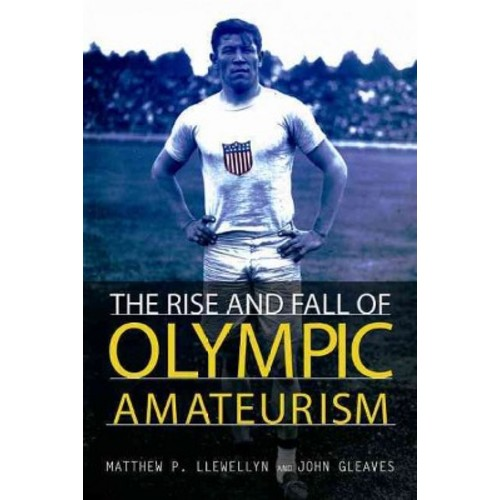 The Rise and Fall of Olympic Amateurism (Hardcover)
