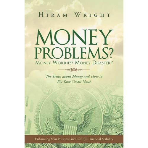 Money Problems? Money Worries? Money Disaster?