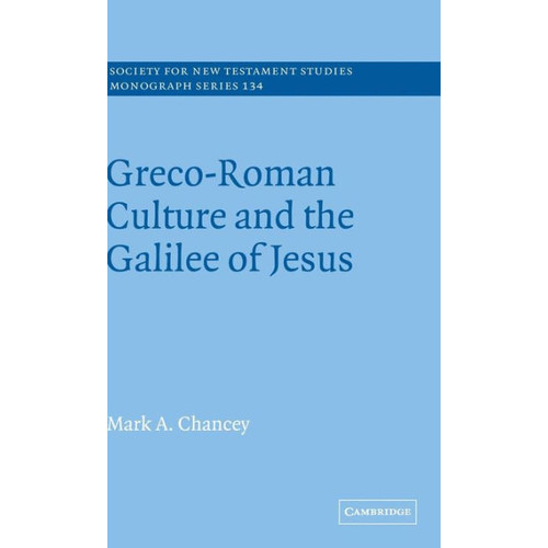 Greco-Roman Culture and the Galilee of Jesus