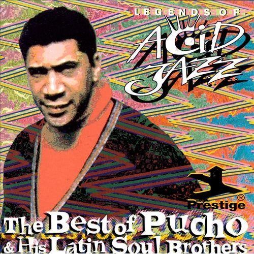 Legends of Acid Jazz: The Best of Pucho & His Latin Soul Brothers [CD]