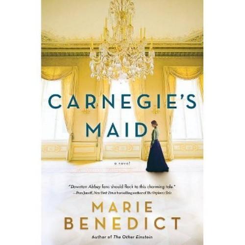 Carnegie's Maid (Hardcover) (Marie Benedict)
