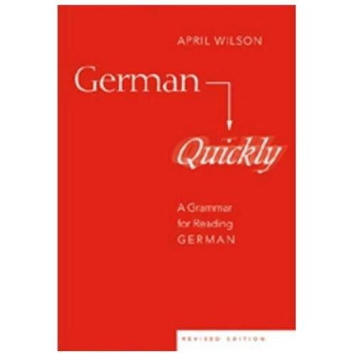 German Quickly : A Grammar for Reading German (Paperback)