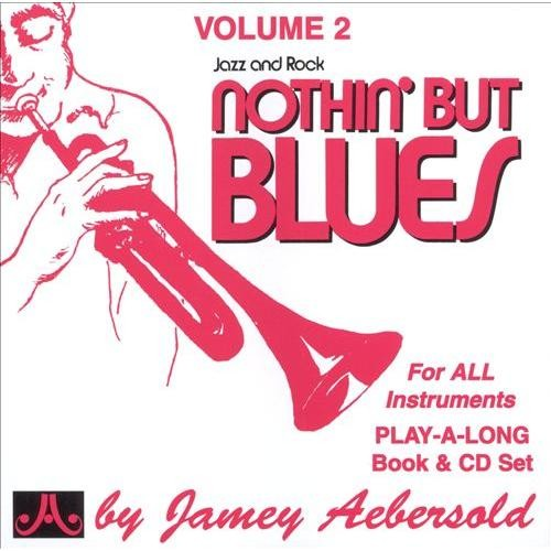 Nothin' But the Blues [Jamey Aebersold] [CD]