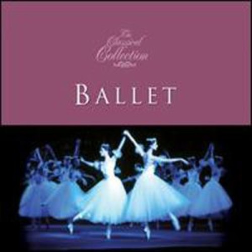 Classical Collections: Ballet (Audio CD)