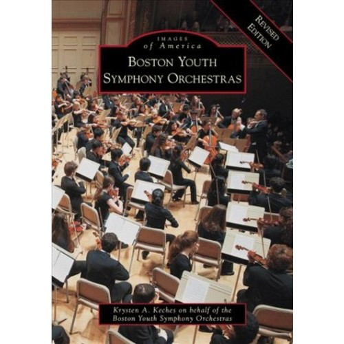 Boston Youth Symphony Orchestras (Revised) (Paperback) (Krysten A. Keches)