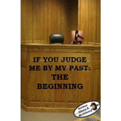 If You Judge Me By My Past: The Beginning