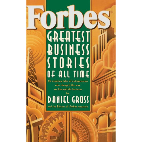 Forbes Greatest Business Stories of All Time / Edition 1