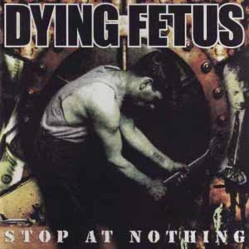 Dying Fetus - Stop At Nothing [Vinyl]