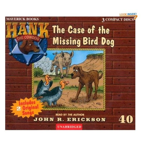 The Case of the Missing Bird Dog (Hank the Cowdog)