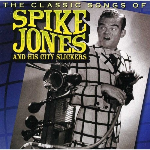 Classic Songs of Spike Jones and His City Slickers [CD]
