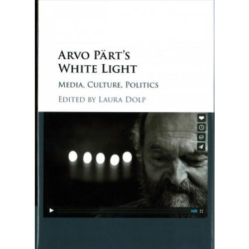 Arvo Prt's White Light : Media, Culture, Politics (Hardcover)