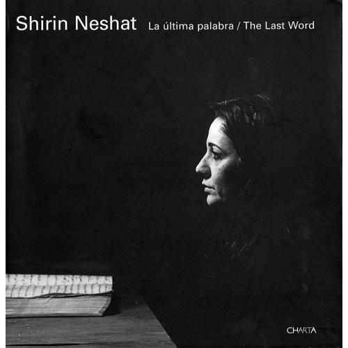 Shirin Neshat: The Last Word