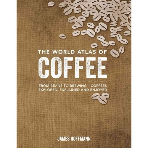 The World Atlas of Coffee (Hardcover)