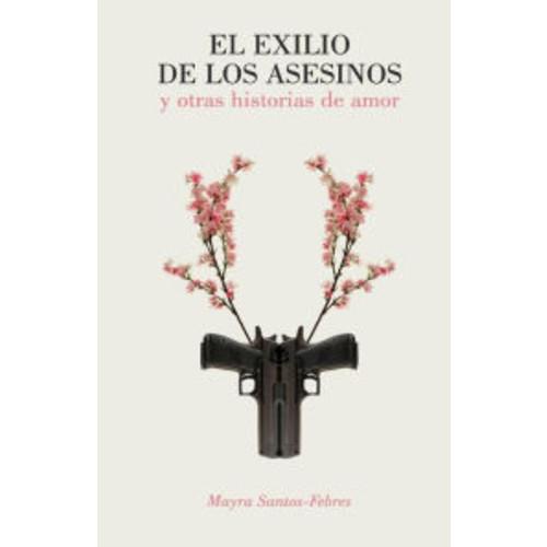 El exilio de los asesinos y otras historias de amor