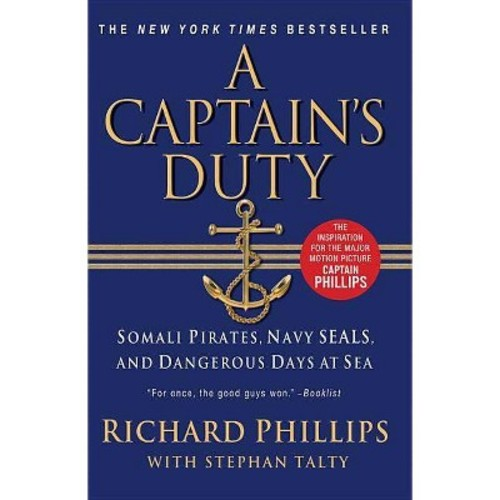 A Captain's Duty: Somali Pirates, Navy SEALS, and Dangerous Days at Sea [Book]