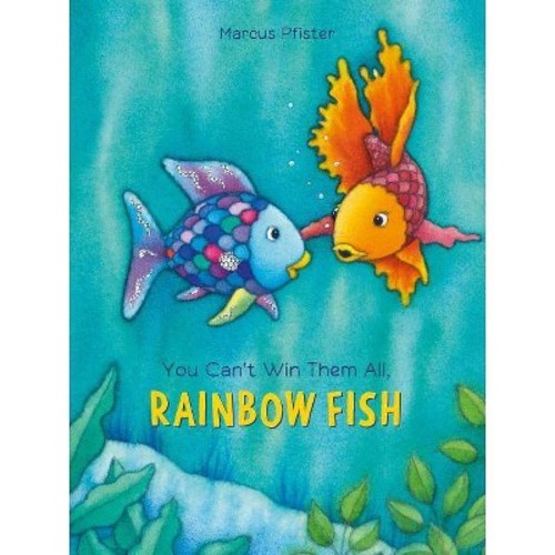 You Can't Win Them All, Rainbow Fish (School And Library) (Marcus Pfister)