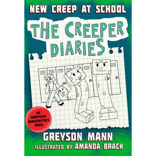 Creep at School: The Creeper Diaries, An Unofficial Minecrafter's Novel, Book Three