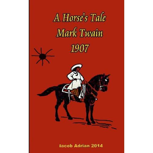 A Horse's Tale Mark Twain 1907