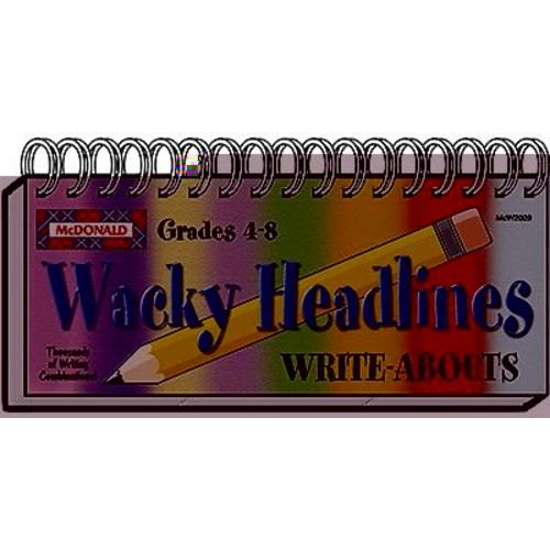 McDonald Publishing Wacky Headlines Write-Abouts Booklet, Grades 4th - 8th