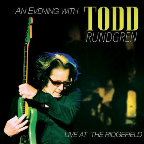 Todd Rundgren - Evening with Todd Rundgren-Live at the Ridgefield [CD]