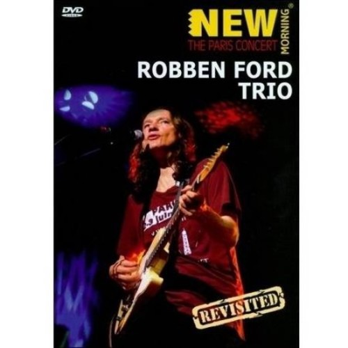 Robben Ford Trio: New Morning - The Paris Concert Revisited WSE 2/DD5.1/DTS