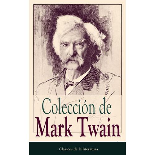 Coleccin de Mark Twain: Clsicos de la literatura