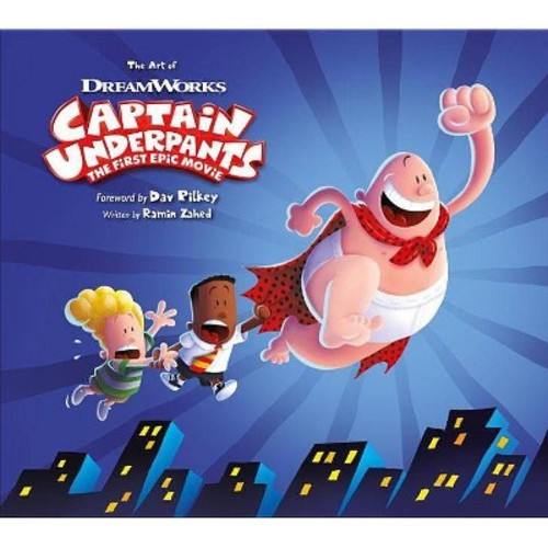 Art of Captain Underpants the First Epic Movie (Hardcover) (Ramin Zahed)