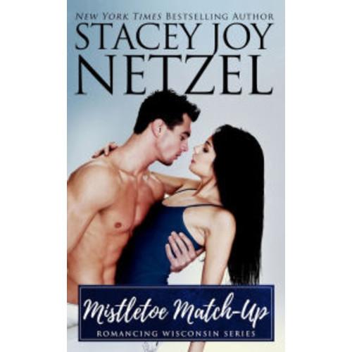 Mistletoe Match-Up (Romancing Wisconsin Series #3)