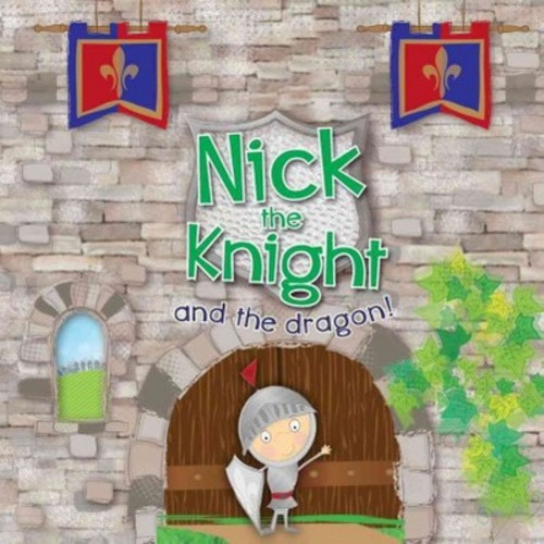 Nick the Knight and the Dragon! (Paperback) (Rachel Ackland)