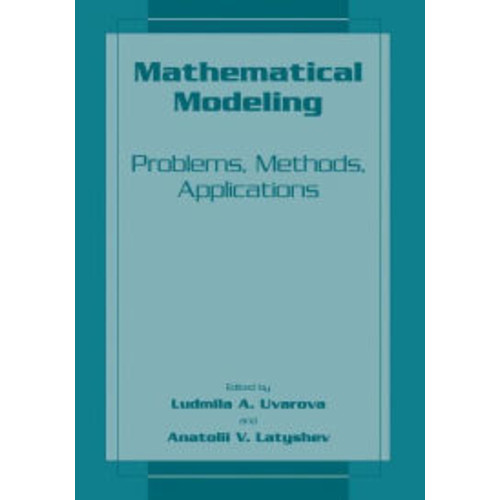 Mathematical Modeling: Problems, Methods, Applications / Edition 1