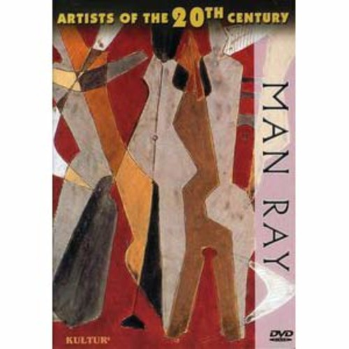 Artists of the 20th Century: Man Ray DD