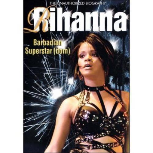 Rihanna- Barbadian Superstardom Unauthorized