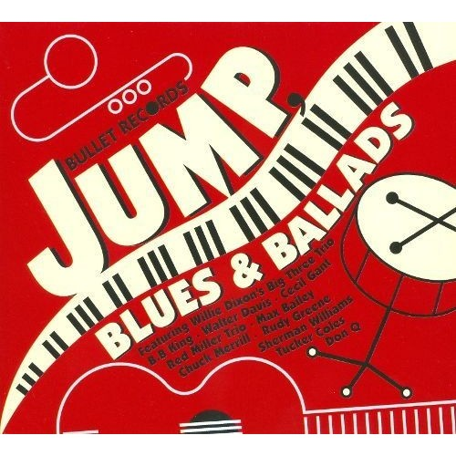 Bullet Records: Jump, Blues and Ballads [CD]