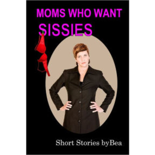 Mothers Who Want Sissies