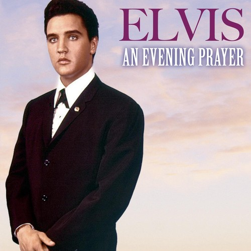 Elvis Presley: An Evening Prayer
