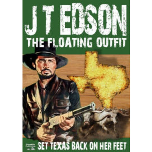 The Floating Outfit 6: Set Texas Back On Her Feet
